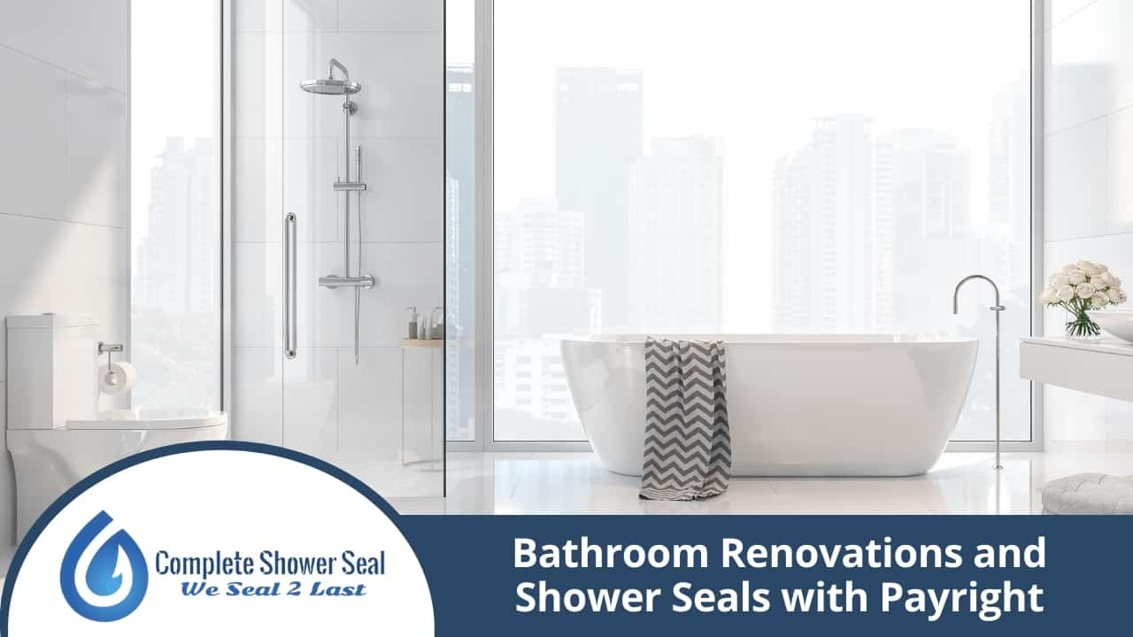 Bathroom Renovations and Shower Seals with Payright