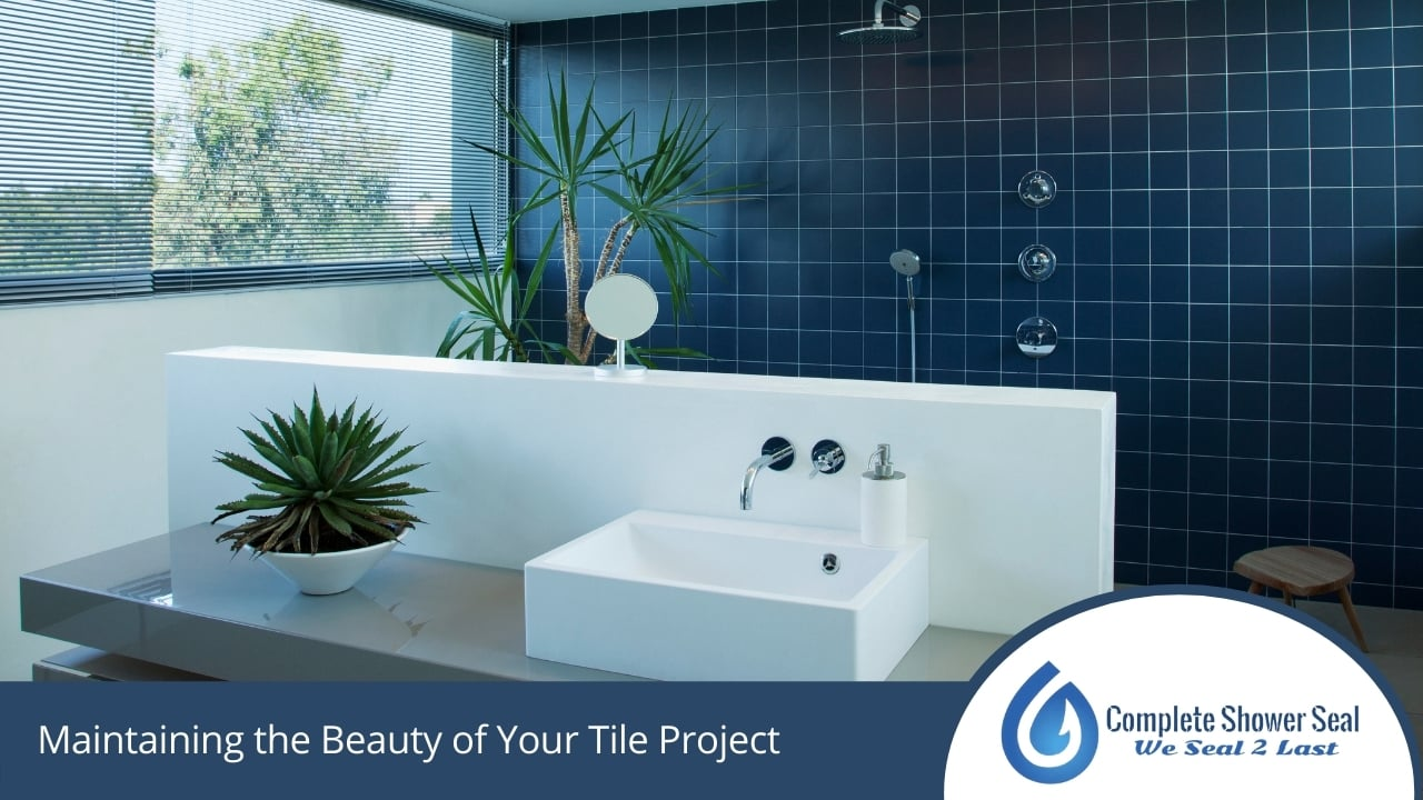Maintaining the Beauty of Your Tile Project