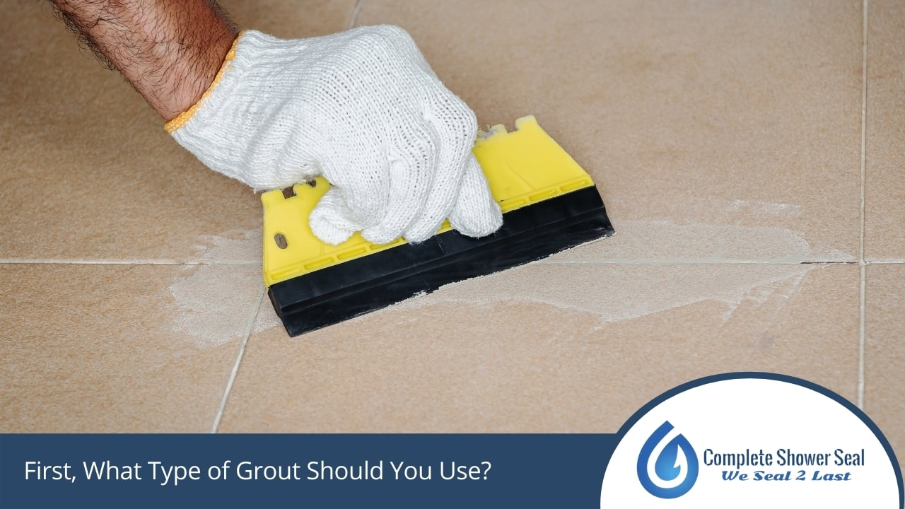 Type of Grout Should You Use