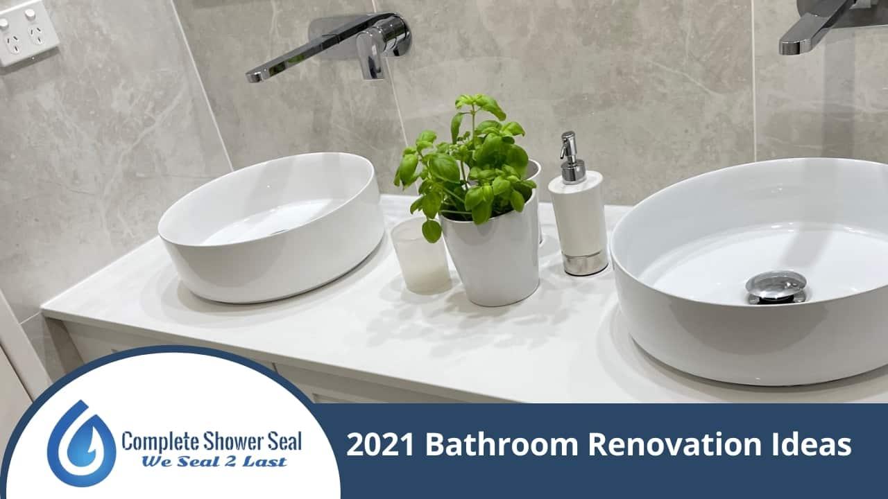 2021 Bathroom Renovation Ideas
