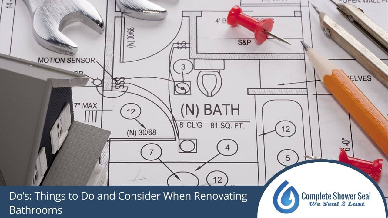 Do's: Things to Do and Consider When Renovating Bathrooms
