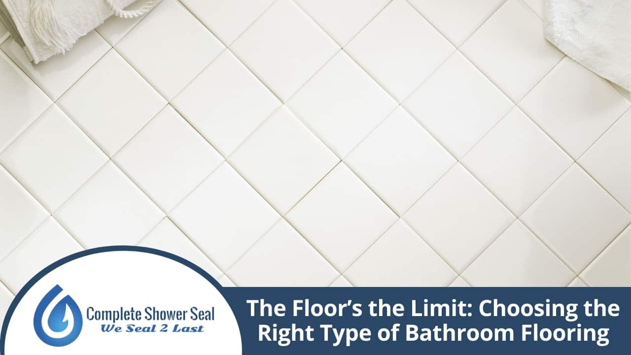 The Floor's the Limit Choosing the Right Type of Bathroom Flooring